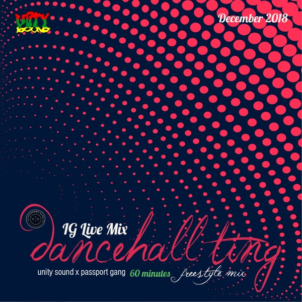 [Single-Tracked Download] Unity Sound - Dancehall Ting - IG Live Mix - December 2018