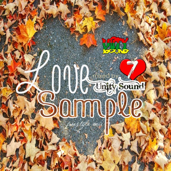 [Single-Tracked Download] Unity Sound - Love Sample v7 - Lovers Rock Mix 2018