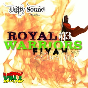[Multi-Tracked Download] Unity Sound - Royal Warriors 13 - Fiyah - Culture Mix 2017