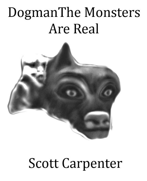 Dogman The Monsters Are Real