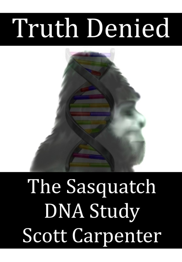 Truth Denied - The Sasquatch DNA Study