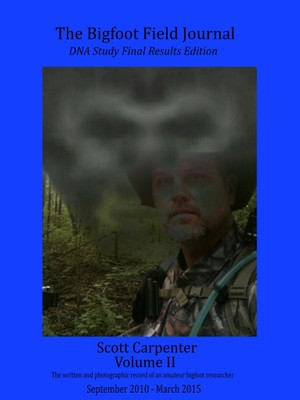 The Bigfoot Field Journal Volume II - Updated