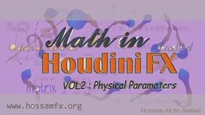Math in Houdini FX VOL 2 - Physical Parameters