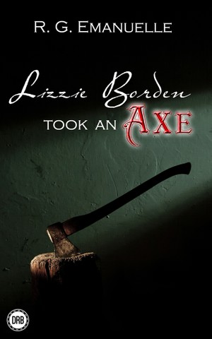 Lizzie Borden Took an Axe by R.G. Emanuelle - epub (Nook)