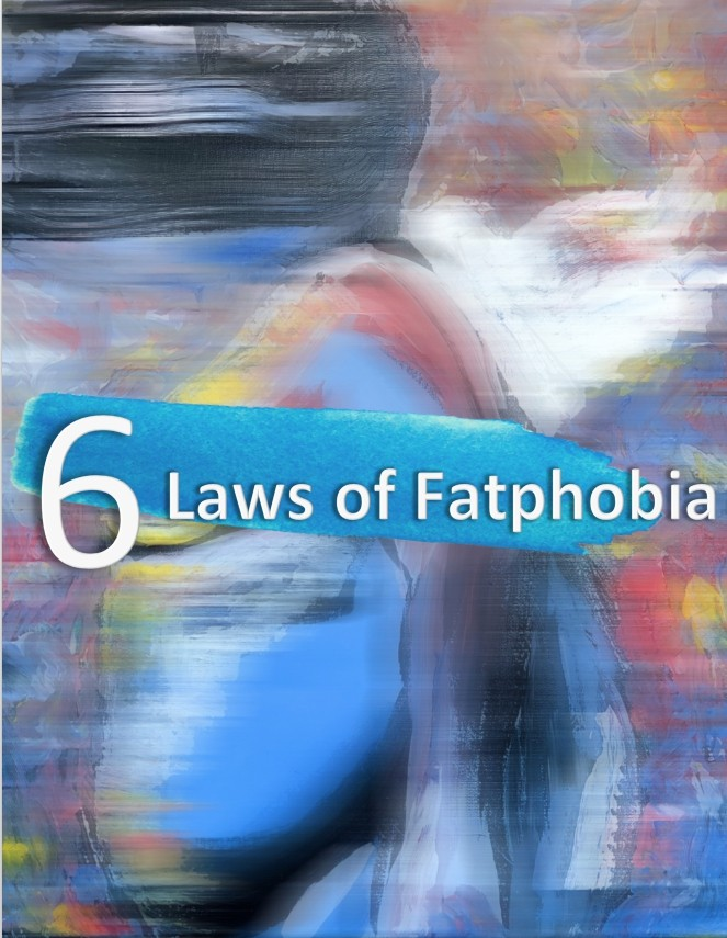 6 Laws of Fatphobia
