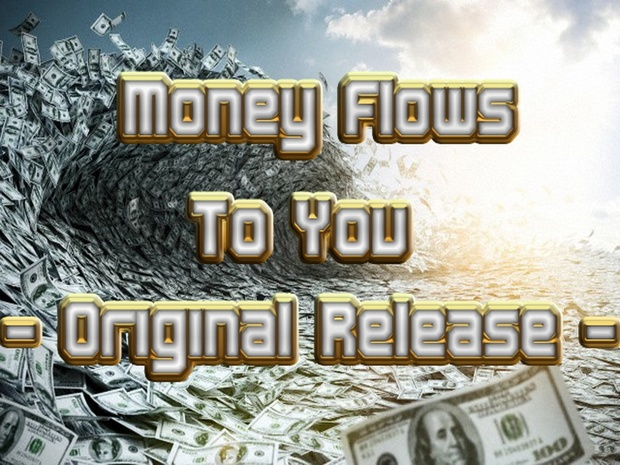 Money Flows To You (Original Release) Mind Movie
