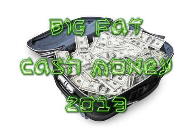 Big Fat Cash Money 2013 Mind Movie