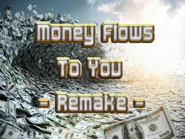 Money Flows To You (Remake) Mind Movie