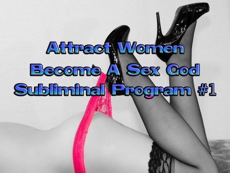 Attract Women - Become A Sex God 1 Mind Movie