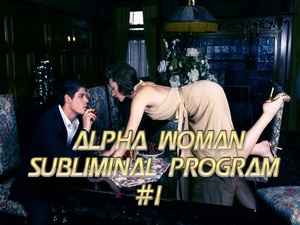 Alpha Woman Subliminal Program #1 Mind Movie