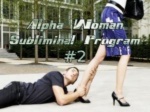 Alpha Woman Subliminal Program #2 Mind Movie