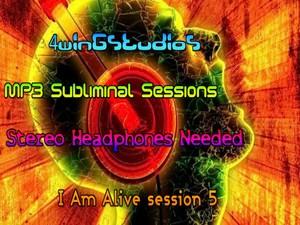 I Am Alive session 5 MP3 Subliminal Session