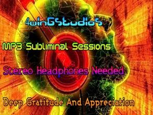 Deep Gratitude And Appreciation MP3 Subliminal Session