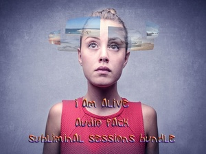 I Am Alive Subliminal Sessions Bundle (Audio MP3 Pack)