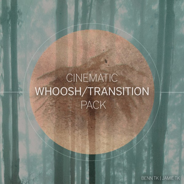 BENN TK & JAMIE TK - Cinematic Transition Whoosh sound Pack