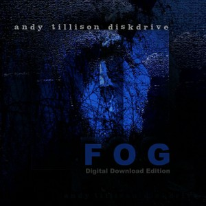 FOG by Andy Tillison Diskdrive MP3 Edition