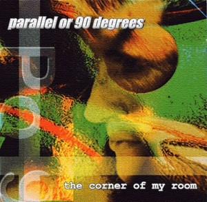 Parallel Or 90 Degrees - (PO90)  - The Corner Of My Room 1996 MP3 EDITION