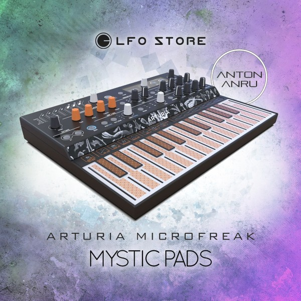 Arturia Microfreak - Mystic Pads (50 Presets by Anton Anru)