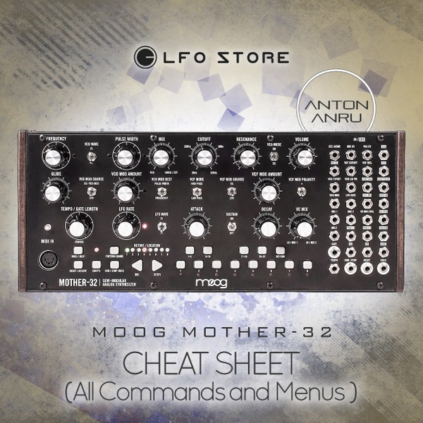 Moog Mother-32 - Cheat Sheet (PDF and Images by Anton Anru)