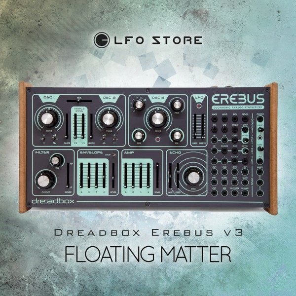 Dreadbox Erebus v3 - Floating Matter (50 Patches by Chronos and Anru)