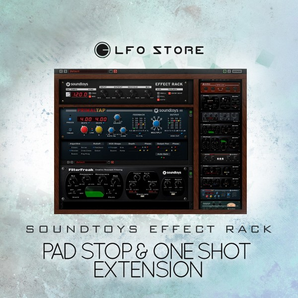 SoundToys Effect Rack - Pad Stop & One-Shot Extension (50 Presets)