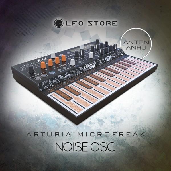 Arturia Microfreak - Noise Osc (10 Free Presets by Anton Anru)