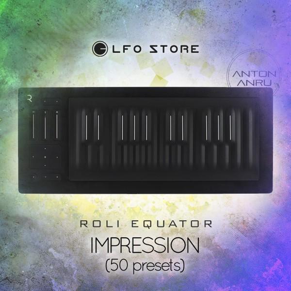 ROLI Equator Soundset - Impression (50 Presets by Anton Anru)