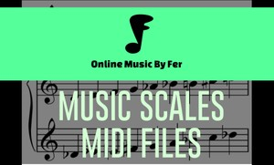 Music Scales - major, minor and pentatonic scales Midi files