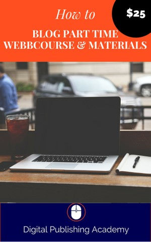 How to Blog Part Time Webcourse