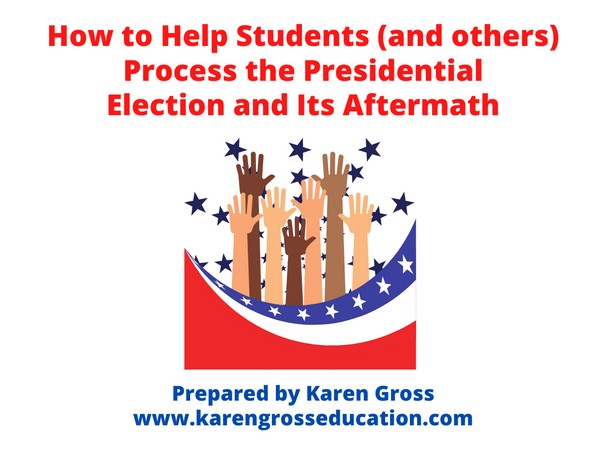 How to Help Students (and others) Process the Presidential Election and Its Aftermath