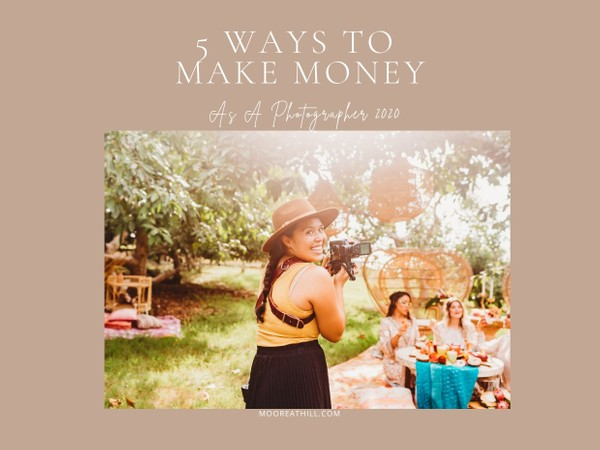 5 Ways to Make Money as a Photographer 2020