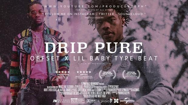 Offset x Lil Baby Type Beat - Drip Pure - Trap Instrumental - 114BPM -  Prod By @ProducerZeph