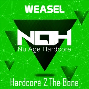 NAH012 - Weasel - Hardcore 2 The Bone (MP3)