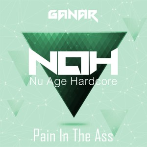 NAH009 - Ganar - Pain In The Ass
