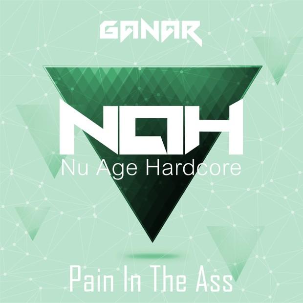 NAH009 - Ganar - Pain In The Ass