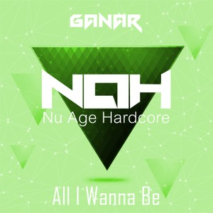 NAH007 - Ganar - All I Wanna Be