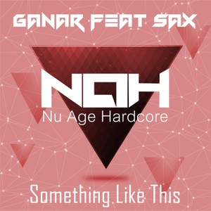 NAH004 - Ganar Feat. SAX - Something Like This