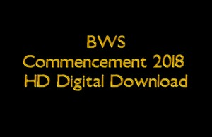BWS Commencement 2018 HD Digital Download