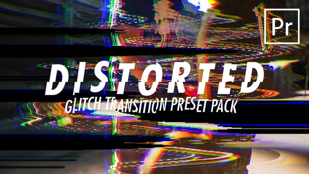 DISTORTED Transitions Presets Pack (RGB Split / VHS Glitch)