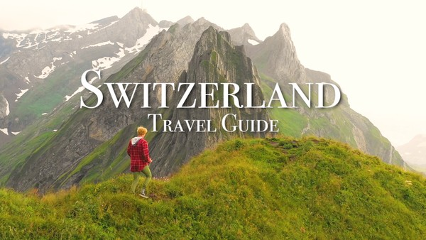 Ultimate Switzerland Travel Guide