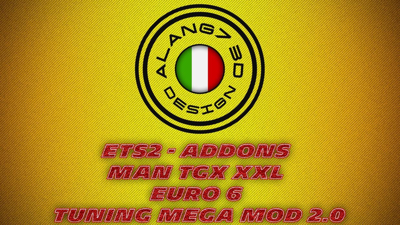 [ETS2 - ADDONS / BUNDLE] MAN TGX XXL Euro 6 Tuning MegaMod 2.0