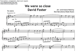 We were so close (David Foster) - piano sheet music