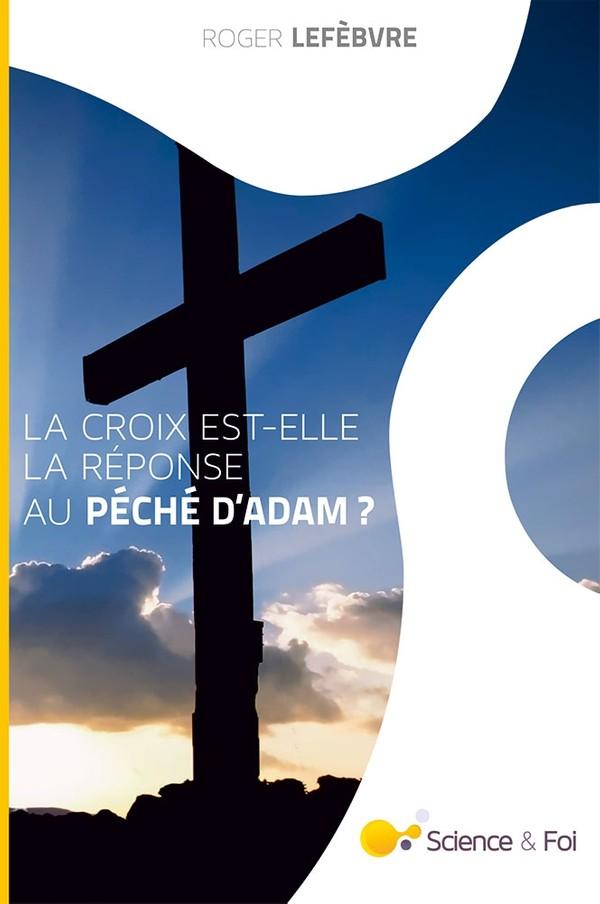 La croix est-elle la réponse au péché d'Adam ? - eBook