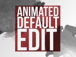 Animated Default Edit