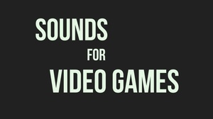 Sounds for Video Games