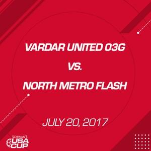 Girls U14 Gold - July 20, 2017 - Vardar United 03G vs North Metro Flash