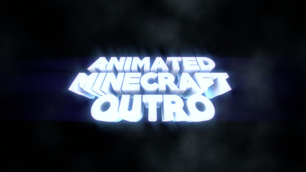 Minecraft Animated Outro [ CLOSED ]