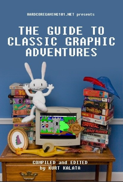 Hardcore Gaming 101 Presents: The Guide to Classic Graphic Adventures