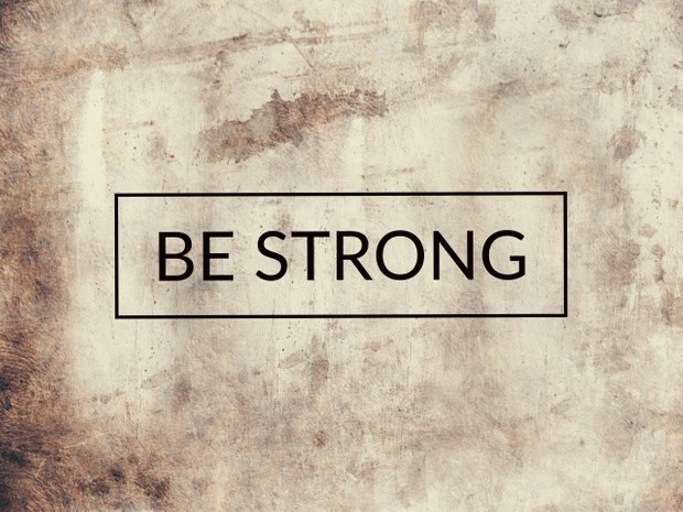 Be Strong In Your Healing