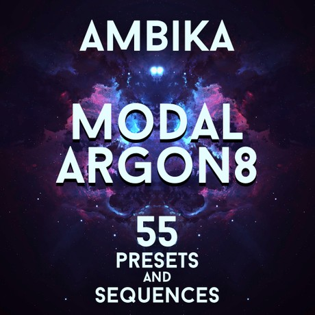 """Modal Argon8 - """"Ambika"""" 55 presets and sequences"""